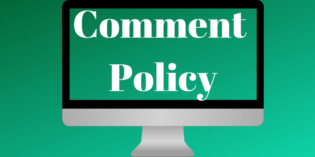 Comment Policy Must Read