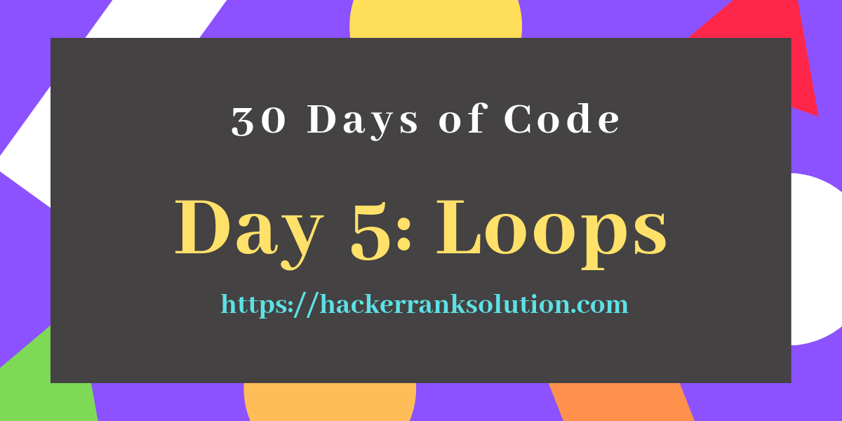 Loops day 5 Solution